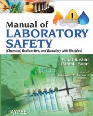 Manual of Laboratory Safety (Chemical, Radioactive, and Biosafety with Biocides)