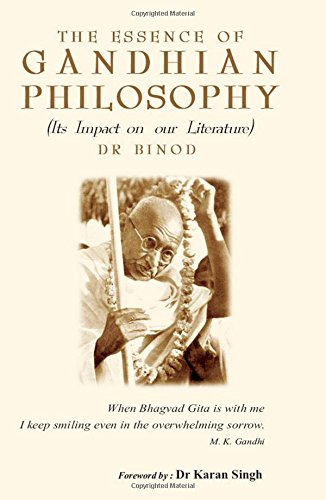 the Essence of Gandhian Philosophy (Its Impact On Our Literature)