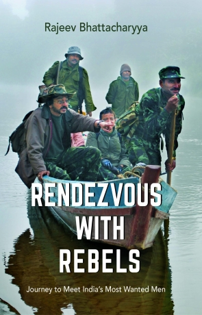 Rendezvous with Rebels: Journey to Meet India