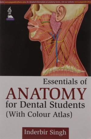 Essentials of Anatomy for Dental Students (With Colour Atlas)