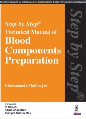 Step by Step Technical Manual of Blood Components Preparation