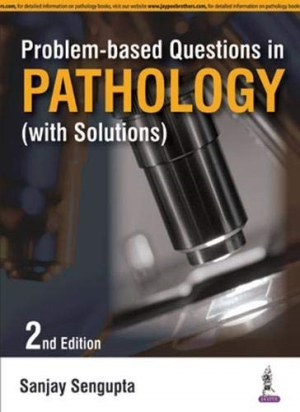 Problem-based Questions in Pathology (With Solutions)