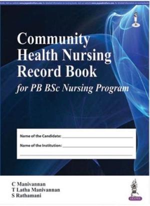 Community Health Nursing Record Book for PB BSc Nursing Program