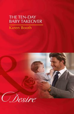 The Ten-Day Baby Takeover