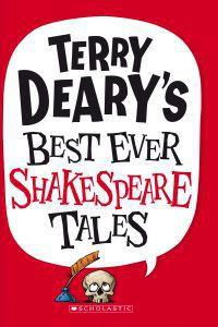 TERRY DEARYS BEST EVER SHAKESPEARE TALES