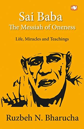 Sai Baba: The Messiah of Oneness
