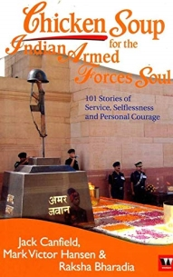 Chicken Soup For The Indian Armed Forces Soul