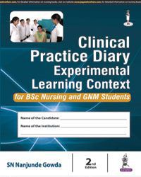 Clinical Practice Diary: Experiential Learning Context For BSc Nursing and GNM Students (For BSc Nursing and GNM Students)