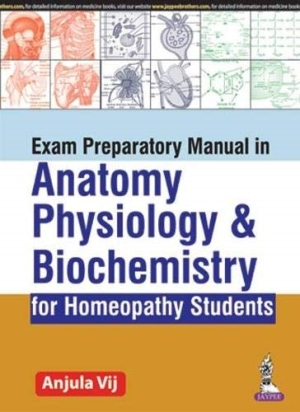 Exam Preparatory Manual in Anatomy, Physiology & Biochemistry for Homeopathy Students
