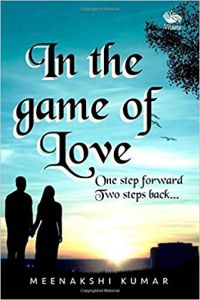 In the game of Love-  One step forward Two steps back