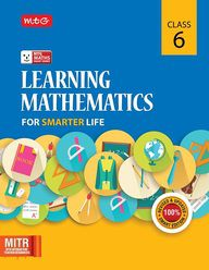 Class 6` Learning Mathematics for Smarter Life