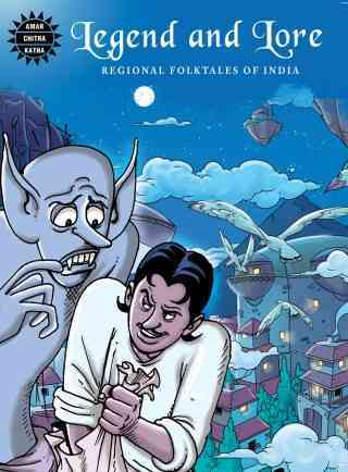 LEGEND AND LORE - REGIONAL FOLKTALES OF INDIA